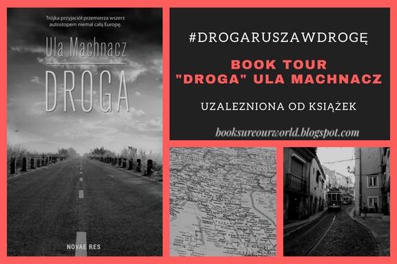 """BOOK TOUR z książką """"Droga"""" Ula Machnacz"""