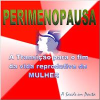 Perimenopausa - A transição para o fim da vida reprodutiva da Mulher
