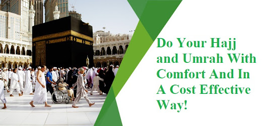 Do Your Hajj and Umrah With Comfort And In A Cost Effective Way