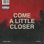 Skizzy Mars & Prelow - Come a Little Closer - Single Cover