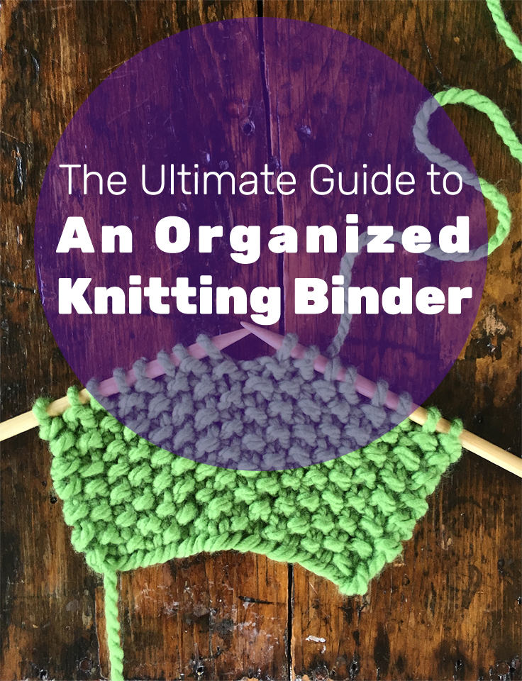 The Ultimate Guide to An Organized Knitting Binder