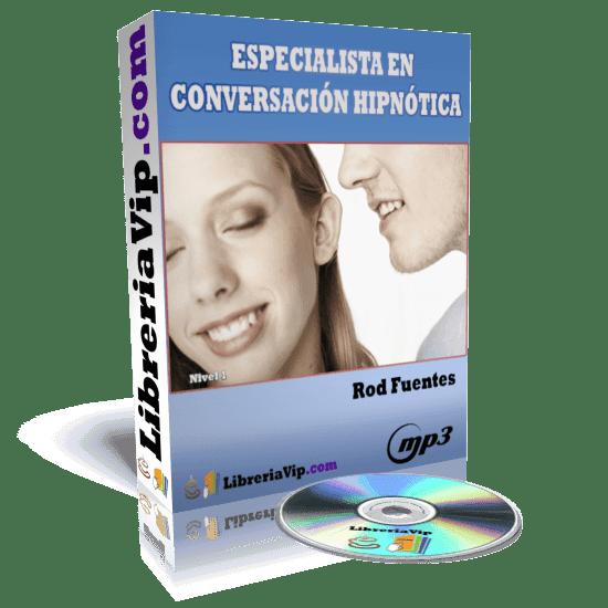 Curso MEGA Especialistas en Conversacion Hipnótica por Rod Fuentes