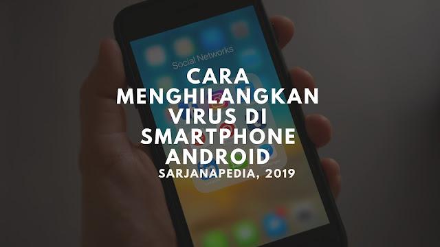Cara Membersihkan Virus Di Smartphone Android