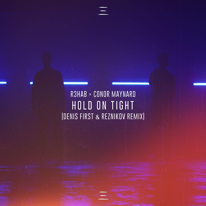 R3HAB - Hold on Tight (feat. Conor Maynard) [Denis First & Reznikov Remix] - Single [iTunes Plus AAC M4A]