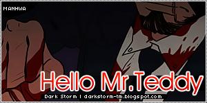 http://darkstorm-tm.blogspot.com/2014/06/hello-mrteddy.html