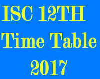 ISC Board 12th Time Table 2017