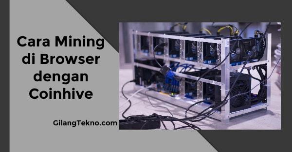 Cara Mining di Browser dengan Coinhive