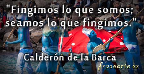 Frases famosas de escritores, Calderón de la Barca