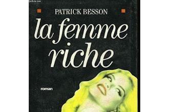 Lundi Librairie : La femme riche - Patrick Besson