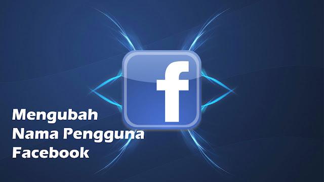Cara Mengganti/Mengubah Username/Nama Pengguna atau URL Facebook Sepuasnya