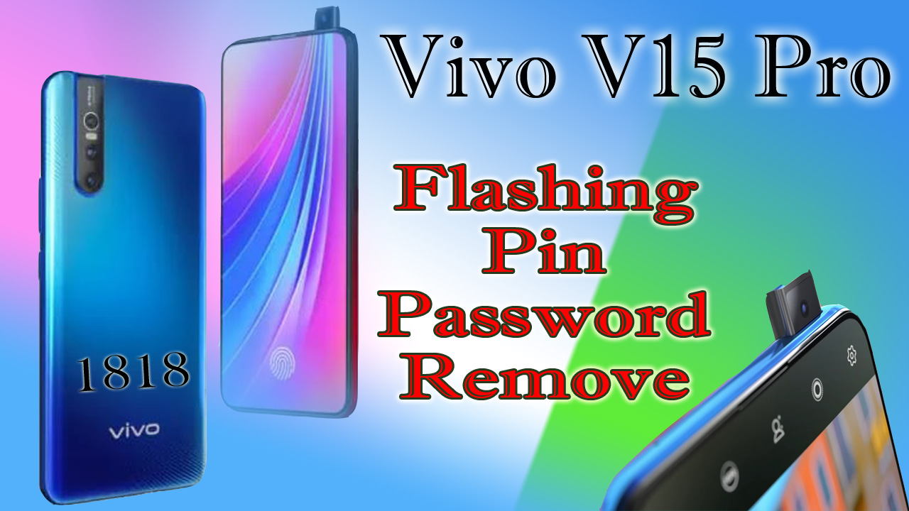 Techie Tech: How To Flash Vivo V15 Pro (1818) PD1832F Flash Stockrom