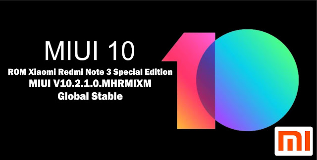 Download ROM Xiaomi Redmi Note 3 Special Edition MIUI V10.2.1.0.MHRMIXM Global Stable