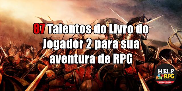 87 Talentos do Livro do Jogador 2 para sua aventura de RPG
