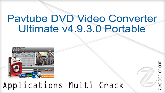 Pavtube DVD Video Converter Ultimate v4.9.3.0 Portable   |  73.6 MB