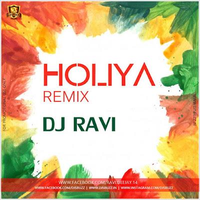 HOLIYA (2018 Remix) – DJ RAVI
