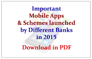 List of Important Mobile Apps and Schemes launched by Different Banks in 2015- Download in PDF