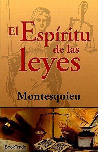 El espíritu de las leyes – Baron De Montesquieu