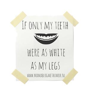 mama quote tanden en benen