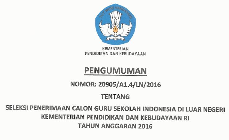 Seleksi Penerimaan Guru Sekolah Indonesia di Luar Negeri Tahun 2016