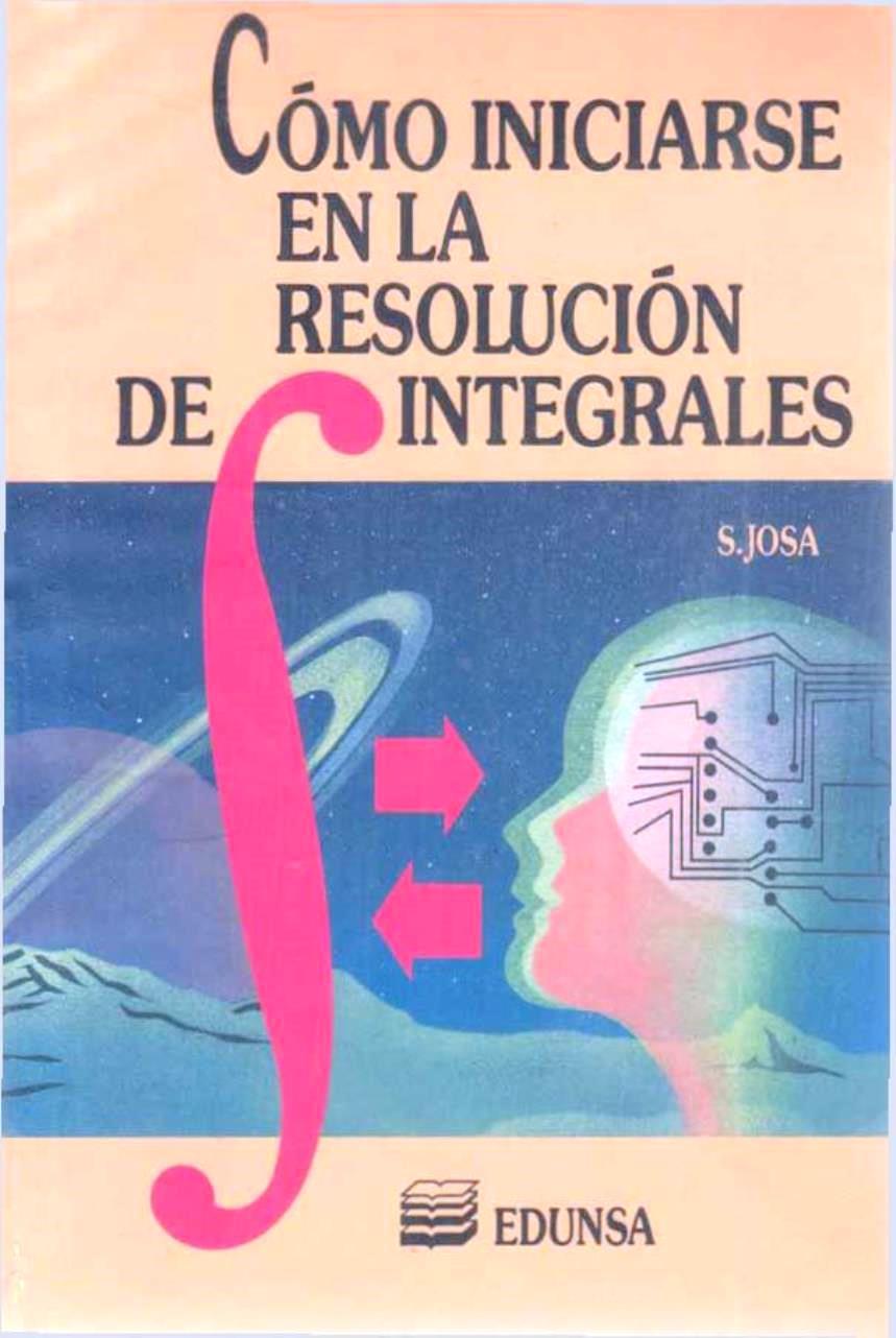 Cómo iniciarse en la resolución de integrales – Santi Josa