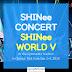 SHINee WORLD V: Set List & Members' Comments