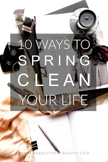 10 Ways To Spring Clean Your Life // Mindfulness & Wellbeing Tips