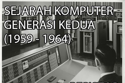 Sejarah Komputer Generasi Kedua : Transistor (1959 - 1964)