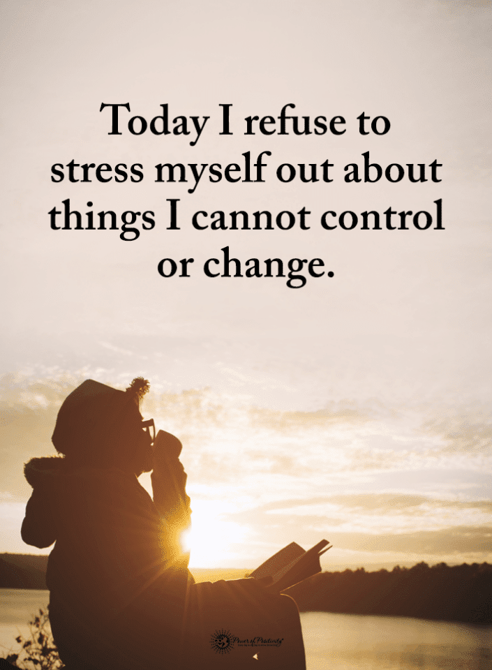 quotes today i refuse to stress myself out about things i cannot