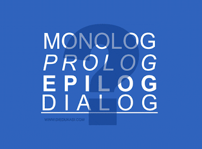Pengertian Monolog Prolog Dialog Epilog