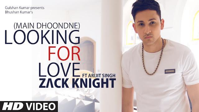 Looking for love(Main doodne ko) By Zack Knight