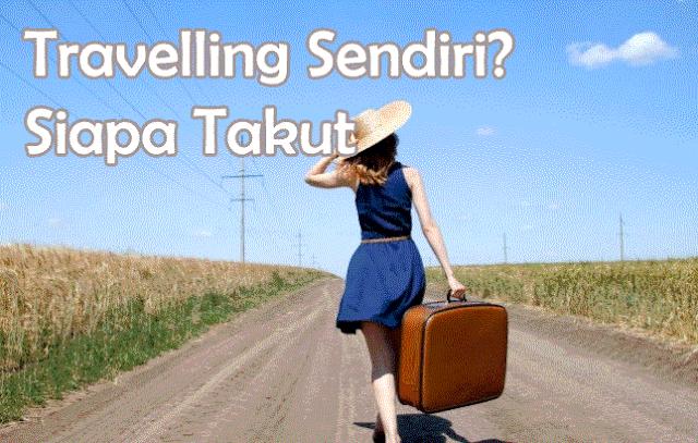 Travelling Sendirian Untuk Perempuan