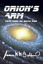 Orion's Arm: Tales From the Milky Way by James M M Baldwin