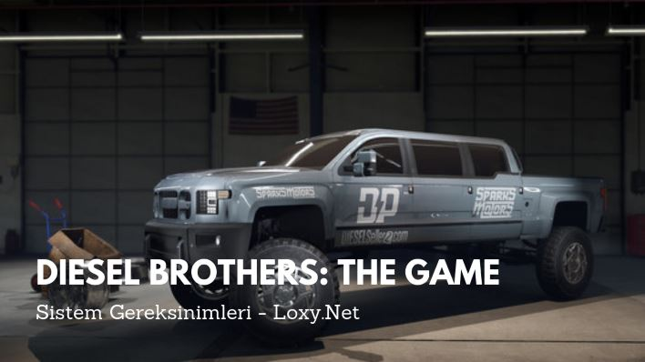 Diesel Brothers: The Game Sistem Gereksinimleri