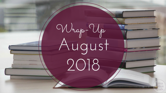 Wrap-Up for August 2018