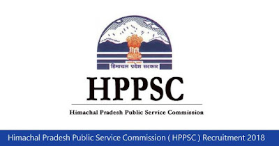 Himachal Pradesh Public Service Commission ( HPPSC ) Recruitment 2018