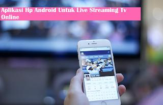 12 Aplikasi Streaming TV Online Terbaik Untuk Hp Android