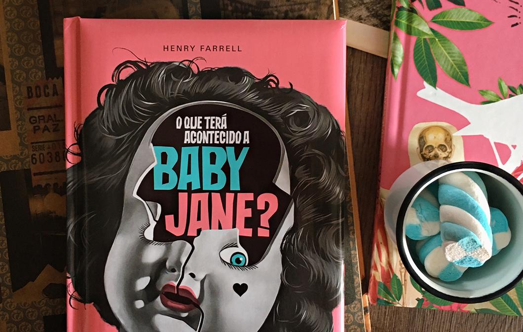 O Que Terá Acontecido a Baby Jane?: livro de Henry Farrell inspirou o filme icônico que deu origem ao terror de hagsploitation | Resenha