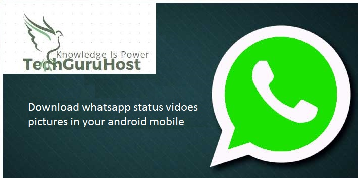 How To Save Whatsapp Status Pictures Or Videos On Our