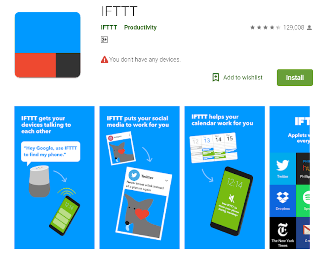 IFTTT is an android app for blogger . helps to understand .