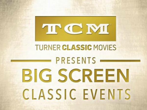 TCM Presents Big Screen Classic Events