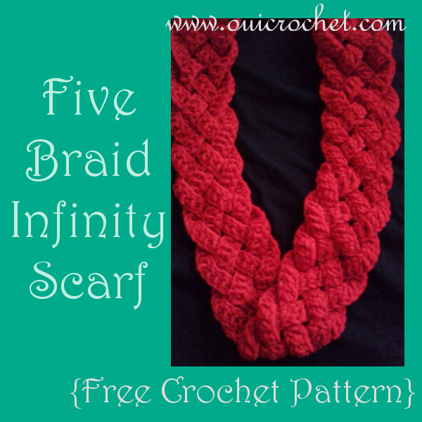 Oui Crochet Five Braid Infinity Scarf Free Crochet Pattern