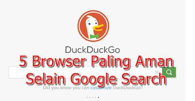 5 Browser Paling Aman Selain Google