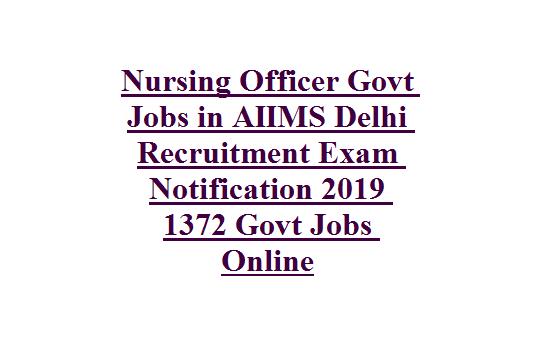 Nursing Officer Govt Jobs in AIIMS Delhi Recruitment Exam