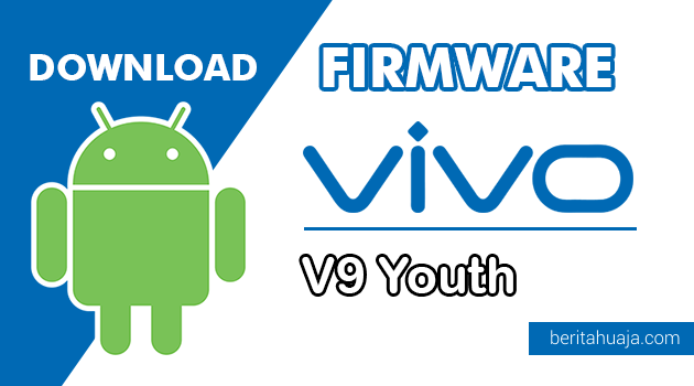 Download Firmware / Stock ROM Vivo V9 Youth (PD1730BF) All Version