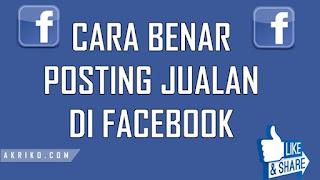Cara Benar Posting Jualan di Grup Facebook