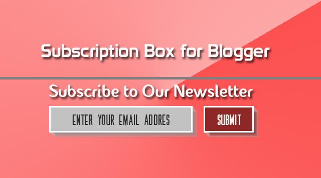 Cara Membuat dan Memasang Subcribtion Box Di Blog