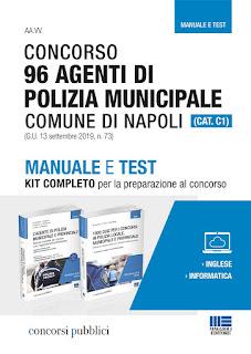 Concorso 96 Agenti di Polizia municipale Comune di Napoli (CAT. C1) Manuale e Test