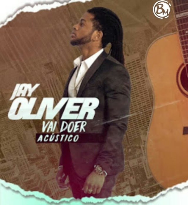 Jay Oliver - Vai Doer (Acústico) [Download]