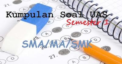 Soal UAS Matematika Kelas 10 11 12 Semester 1 Kurikulum 2013 Tahun 2018