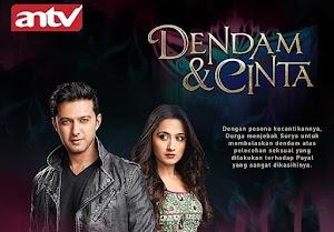 SINOPSIS Serial India DENDAM & CINTA ANTV Ini Dia Jalan Ceritanya !